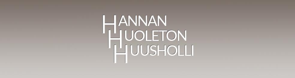 Hannan huoleton huusholli
